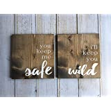rfy9u7 set of two you keep me safe ill keep you wild signs