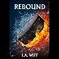 Rebound (Seattle Steelheads Book 1) (English Edition)