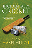 Incidentally Cricket