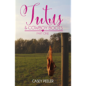 Tutus & Cowboy Boots: A Small Town Dance Romance (Part One)