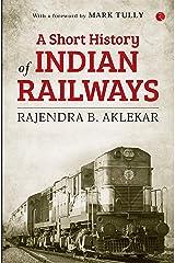 Short History of Indian Railways Kindle Edition