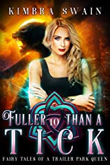 Fuller than a Tick (Fairy Tales of a Trailer Park Queen Book 10) Kindle Edition