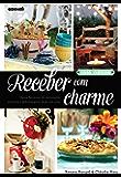 Receber com charme – Ideias bacanas de decoração, comidas e bebidas para fazer em casa