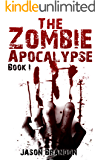 The Zombie Apocalypse: Book I