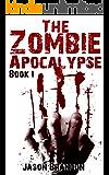 The Zombie Apocalypse: Book I