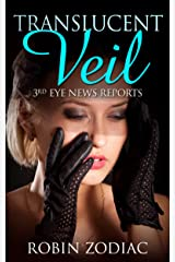Translucent Veil: 3rd Eye News Reports Kindle Edition