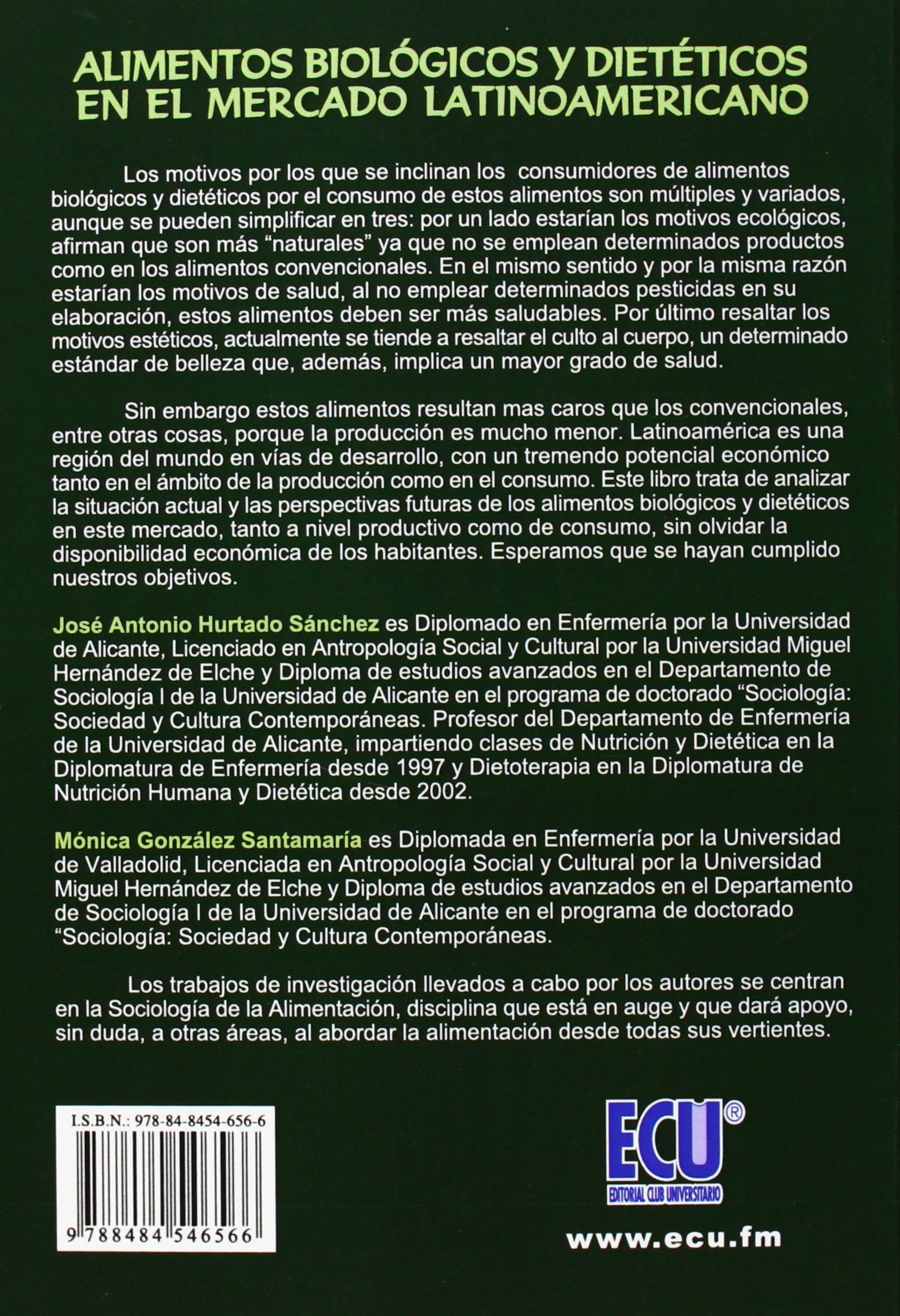 Alimentos Biológicos y Dietéticos en el mercado LatinoAmericano. Panorama actual y perspectivas futuras : José Antonio Hurtado Sánchez: 9788484546566: ...
