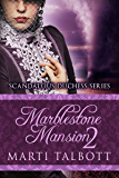 Marblestone Mansion, Book 2 (Scandalous Duchess Series)