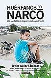 Huérfanos del narco: Los olvidados de la guerra del narcotráfico;Los olvidados de la guerra del narcotráfico