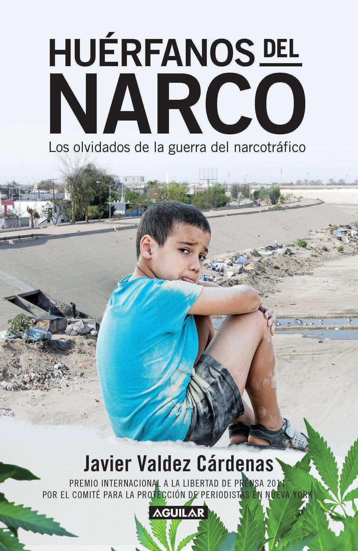 Huerfanos del narco - Los olvidados de la guerra del narcotrafico ...