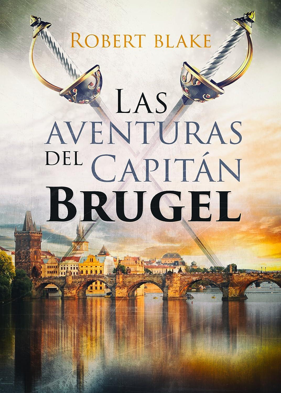 Las aventuras del Capitán Brugel: Novela histórica eBook: Blake ...