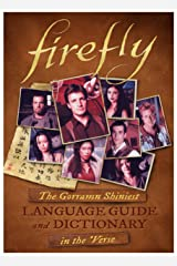 Firefly: The Gorramn Shiniest Language Guide and Dictionary in the 'Verse Hardcover