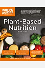 Plant-Based Nutrition, 2E (Idiot's Guides) Paperback