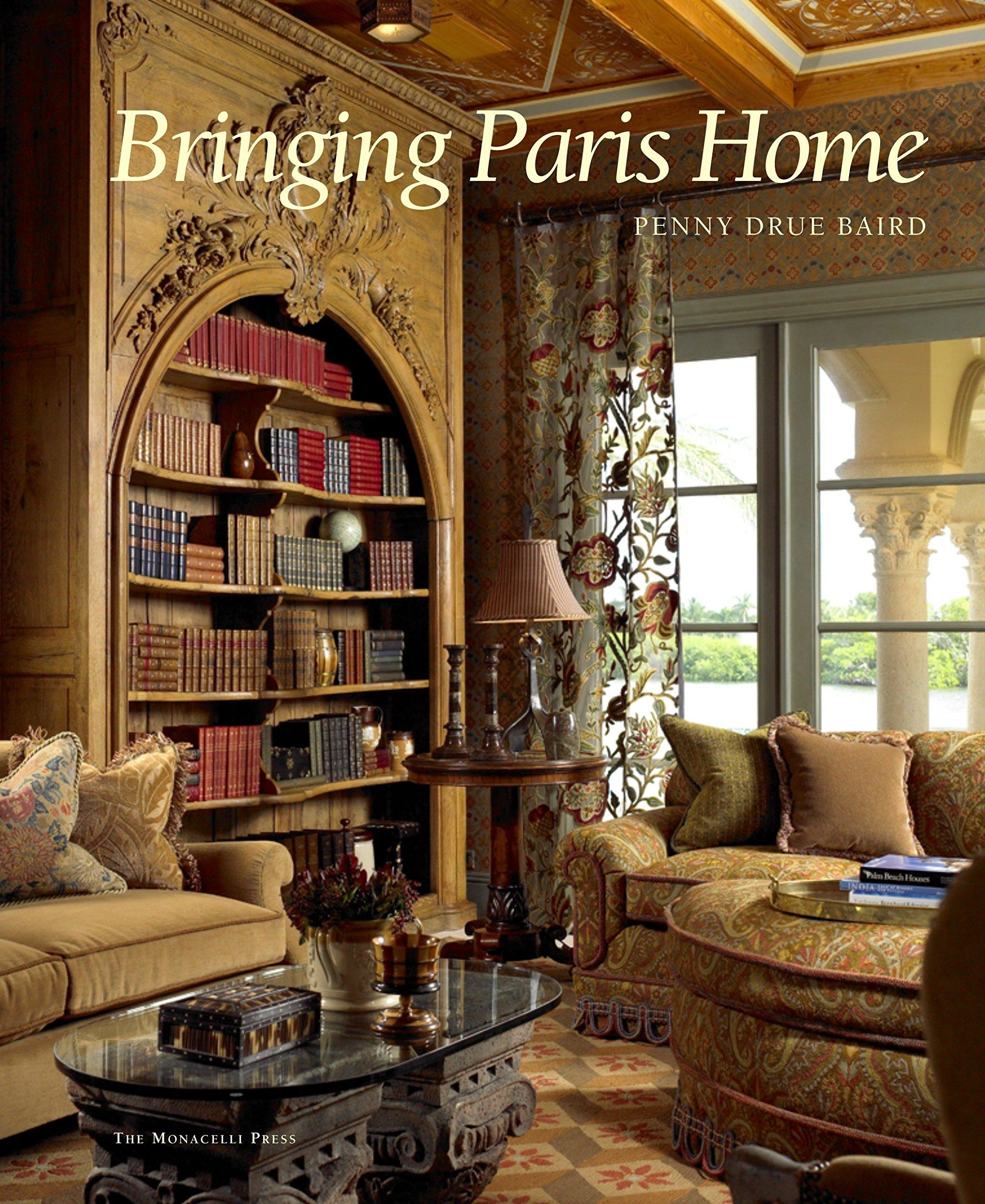 Bringing Paris Home Penny Drue Baird 9781580932059 Amazoncom Books