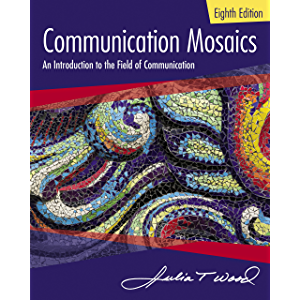 Communication Mosaics: An Introduction to the Field of Communication