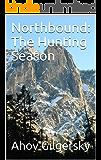 Northbound: The Hunting Season