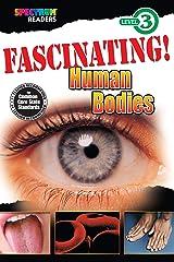 Fascinating! Human Bodies Reader, Grades 1 - 2: Level 3 (Spectrum® Readers) Kindle Edition