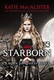 Starborn (A Born Prophecy Novel Book 2)