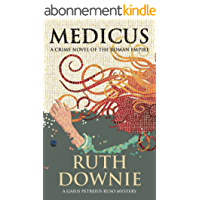 Medicus: A Crime Novel of the Roman Empire (Gaius Petreius Ruso Series Book 1) (English Edition)
