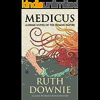 Medicus: A Crime Novel of the Roman Empire (Gaius Petreius Ruso Series Book 1) (English Edition)