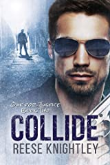 Collide (Out for Justice Book 2) Kindle Edition