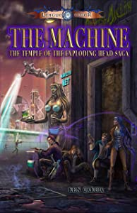 The Machine (Temple of the Exploding Head Saga Book 2)