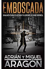 Emboscada: Una aventura de acción y suspense (Max Cornell thrillers de acción nº 1) (Spanish Edition) Kindle Edition