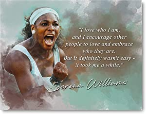 Embrace Who You are Serena Williams Inspirational Quote - 8 x 10 Unframed Print - Wall Art for Locker Rooms, Offices, Classrooms - Stunning Gift for Tennis Players, Coaches and Fans