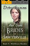 MAIL ORDER BRIDE: Wildflower Meadow - Clean Historical Western Romance (Sawyerville Mail Order Brides - Book 15)