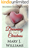 Dreaming Of A White Christmas (Hollywood Legends Book 5)