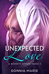 Unexpected Love (A Bennett Affair Book 3) Kindle Edition