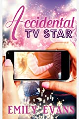 The Accidental TV Star: Standalone YA Romance (Accidental #2) Kindle Edition