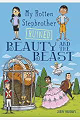 My Rotten Stepbrother Ruined Beauty and the Beast (My Rotten Stepbrother Ruined Fairy Tales) Kindle Edition