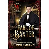 Earl of Baxter: Lords of Scandal (Wicked Earls Club Book 22)