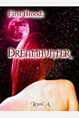 First Brood: Dreamhunter (First Brood: Tales of the Lilim Book 1) Kindle Edition