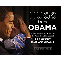 Hugs from Obama: A Photographic Look Back at the Warmth and Wisdom of President Barack Obama book cover