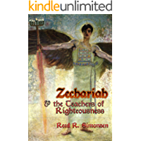 Zechariah & the Teachers of Righteousness (Gospel Feast Book 4)
