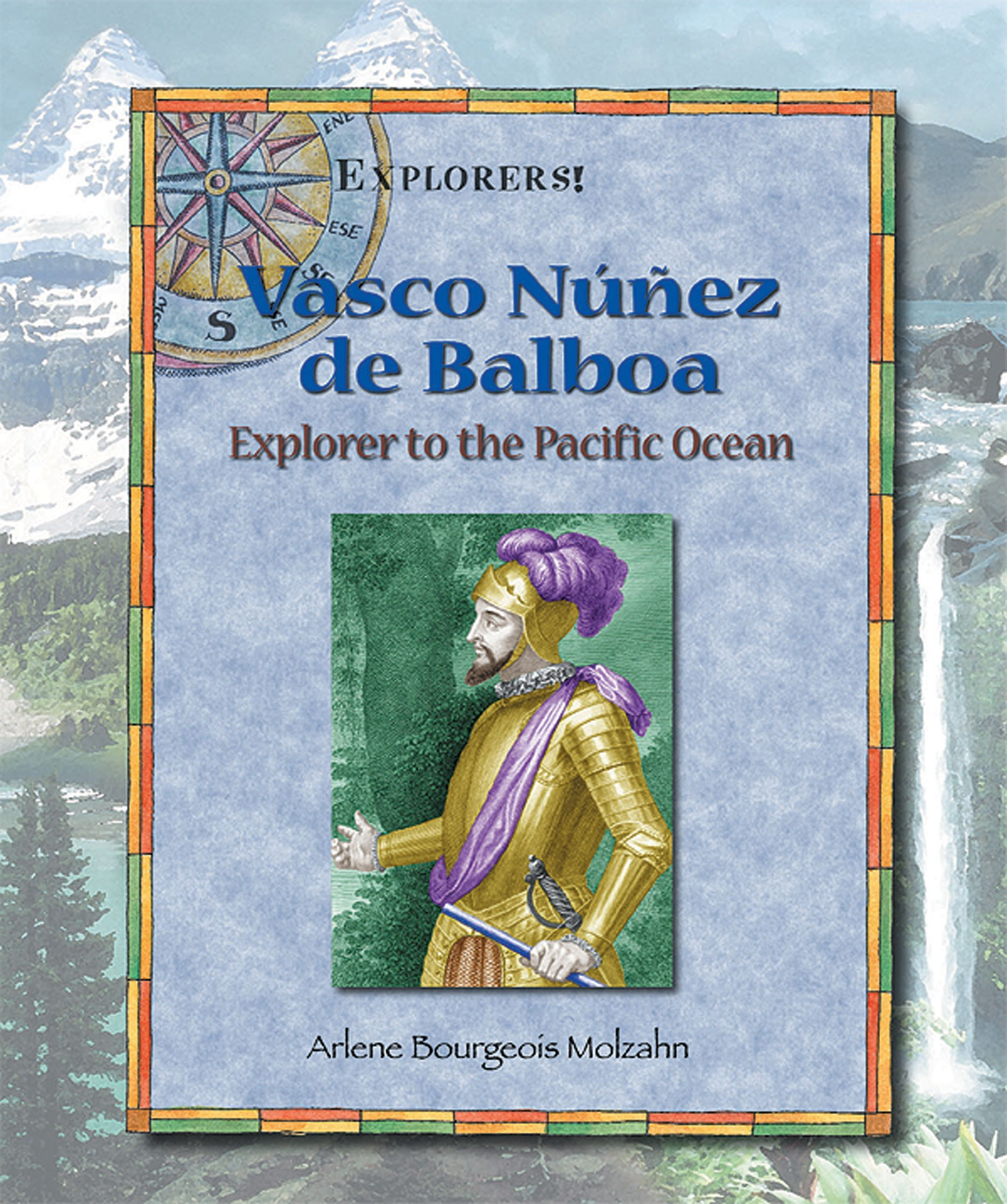 Vasco Nunez De Balboa: Explorer to the Pacific Ocean (Explorers!) pdf epub