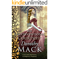 An Unconventional Courtship: Love and adventure in Regency England (Dorothy Mack Regency Romances)