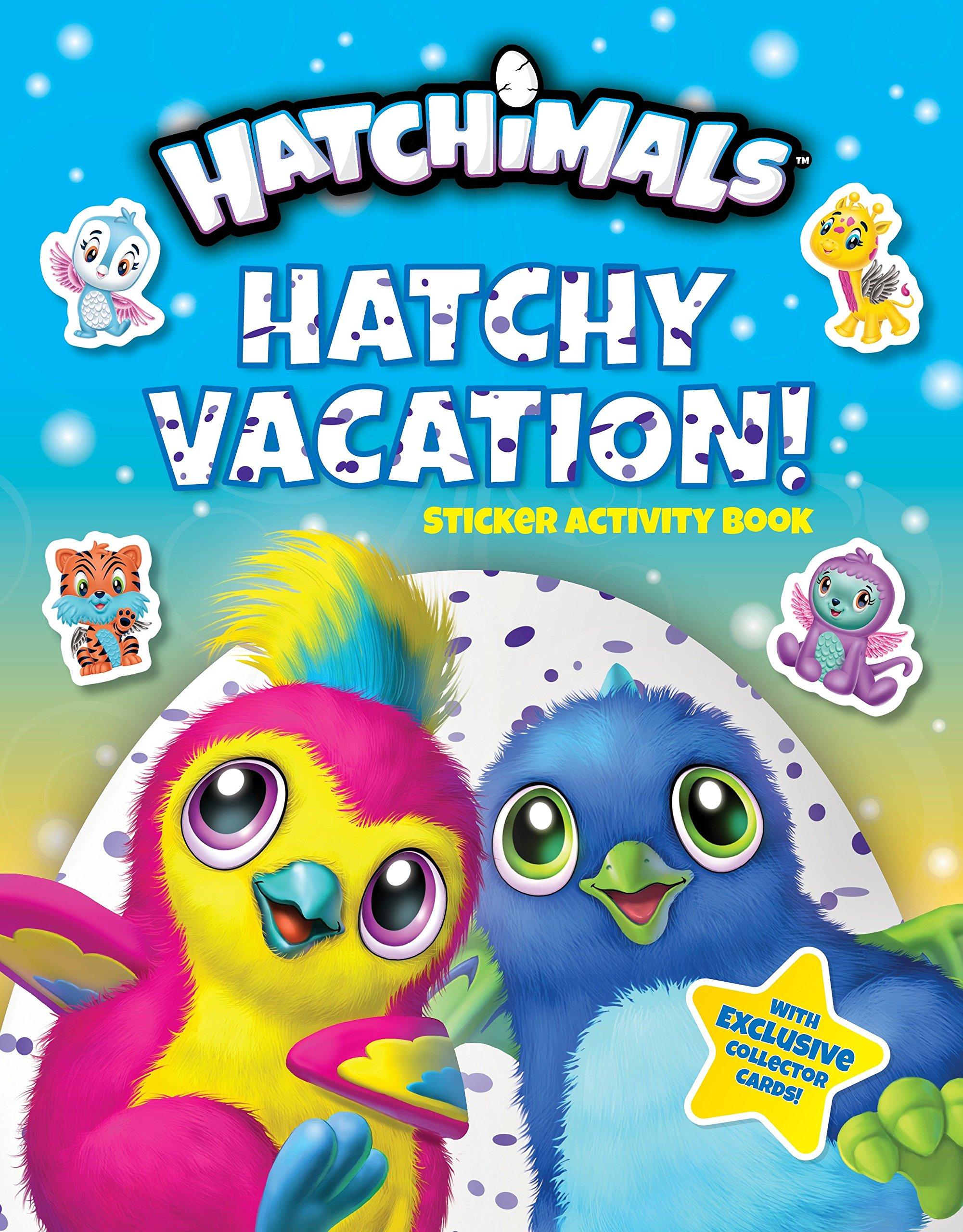 Hatchy Vacation!