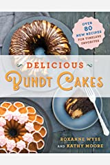 Delicious Bundt Cakes: More Than 100 New Recipes for Timeless Favorites Kindle Edition