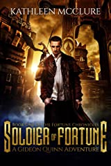 Soldier of Fortune: A Gideon Quinn Adventure (The Fortune Chronicles Book 1) Kindle Edition