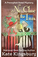 No Clue at the Inn (Pennyfoot Hotel Mystery Book 13) Kindle Edition