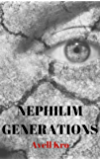 Nephilim Generations: Prequel novella to The Teenager's Guide to Quantum Mechanics