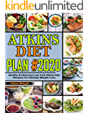 Atkins Diet Plan #2020: Healthy & Delicious Low Carb Atkins Diet Recipes For Ultimate Weight Loss