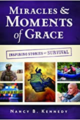 Miracles & Moments of Grace: Inspiring Stories of Survival Paperback