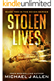 Stolen Lives: A Science Fiction Space Opera Adventure (Scion Book 2)