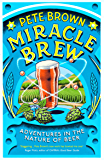 Miracle Brew: Hops, Barley, Water, Yeast and the Nature of Beer