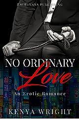 No Ordinary Love: An Interracial Erotic Romance Kindle Edition