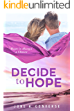 Decide To Hope
